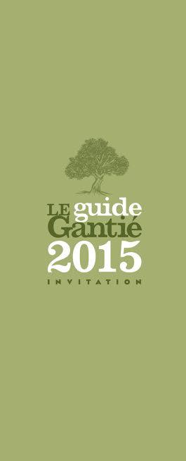 INVITATION POUR LA SORTIE DU GUIDE GANTIÉ 2015 au VIGNOBLE DU CLOS DES ROSES